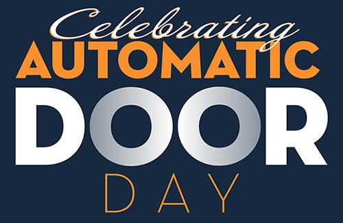 Celebrate Automatic Door Day